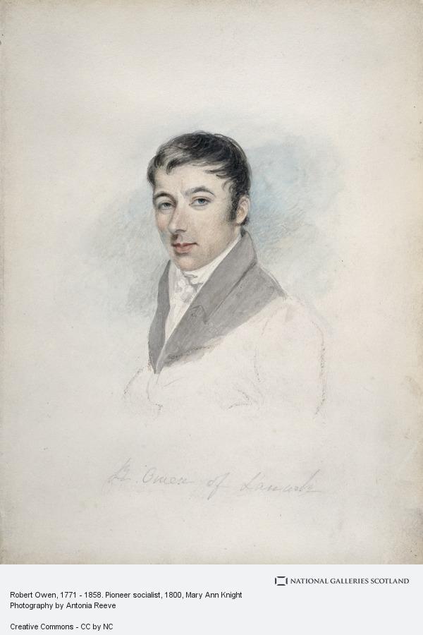 Mary Ann Knight, Robert Owen, 1771 - 1858. Pioneer socialist (about 1800)