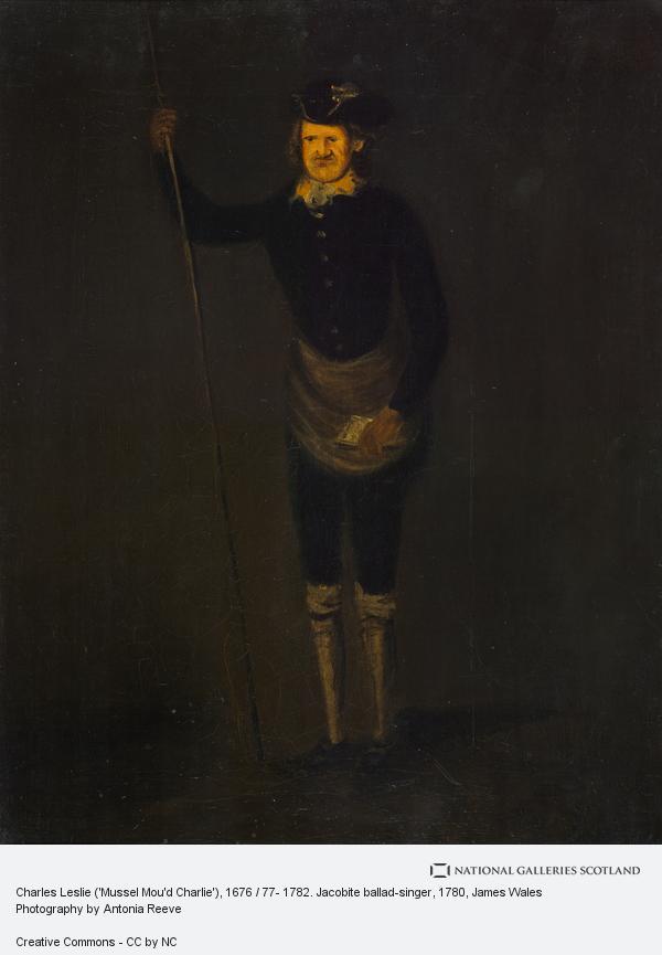 James Wales, Charles Leslie ('Mussel Mou'd Charlie'), 1676 / 77- 1782. Jacobite ballad-singer (1780)