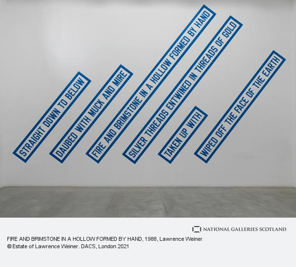 Lawrence Weiner, FIRE AND BRIMSTONE IN A HOLLOW FORMED BY HAND