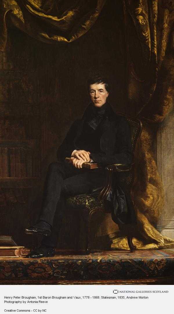 Andrew Morton, Henry Peter Brougham, 1st Baron Brougham and Vaux, 1778 - 1868. Statesman