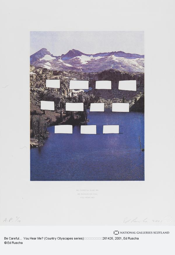 Ed Ruscha, Be Careful… You Hear Me? (Country Cityscapes series) (2001)