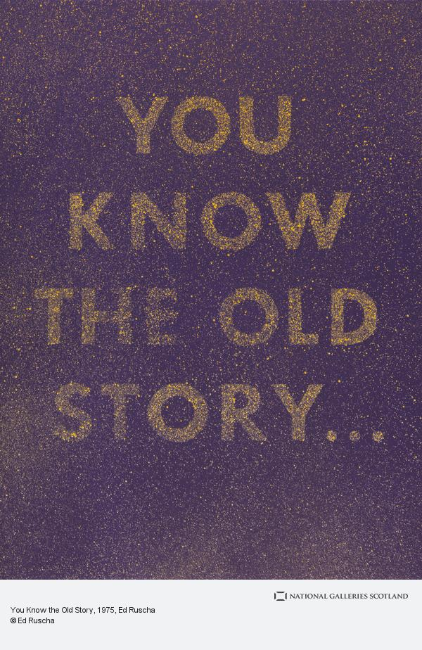 Ed Ruscha, You Know the Old Story (1975)