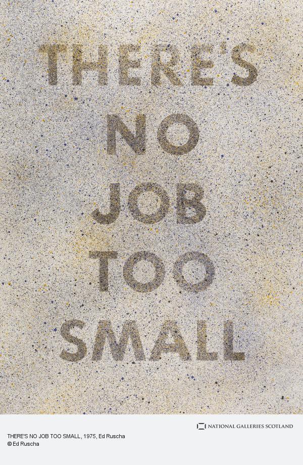 Ed Ruscha, There's No Job Too Smal (1975)