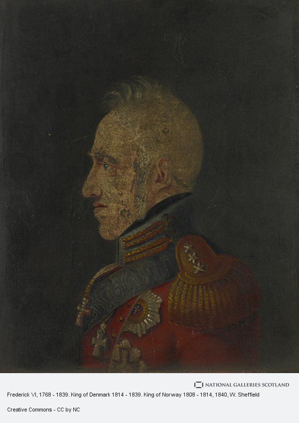 W. Sheffield, Frederick VI, 1768 - 1839. King of Denmark 1814 - 1839. King of Norway 1808 - 1814