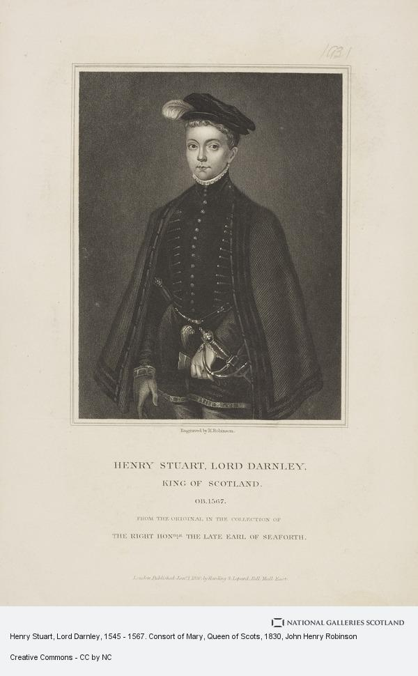 John Henry Robinson, Henry Stuart, Lord Darnley, 1545 - 1567. Consort of Mary, Queen of Scots