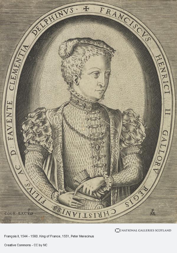 Peter Merecinus, François II, 1544 - 1560. King of France