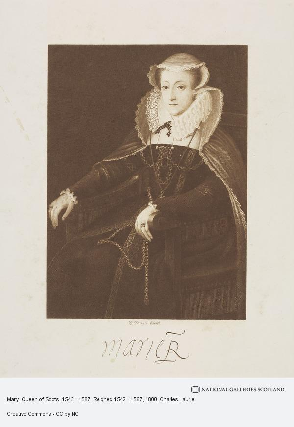 Charles Laurie, Mary, Queen of Scots, 1542 - 1587. Reigned 1542 - 1567