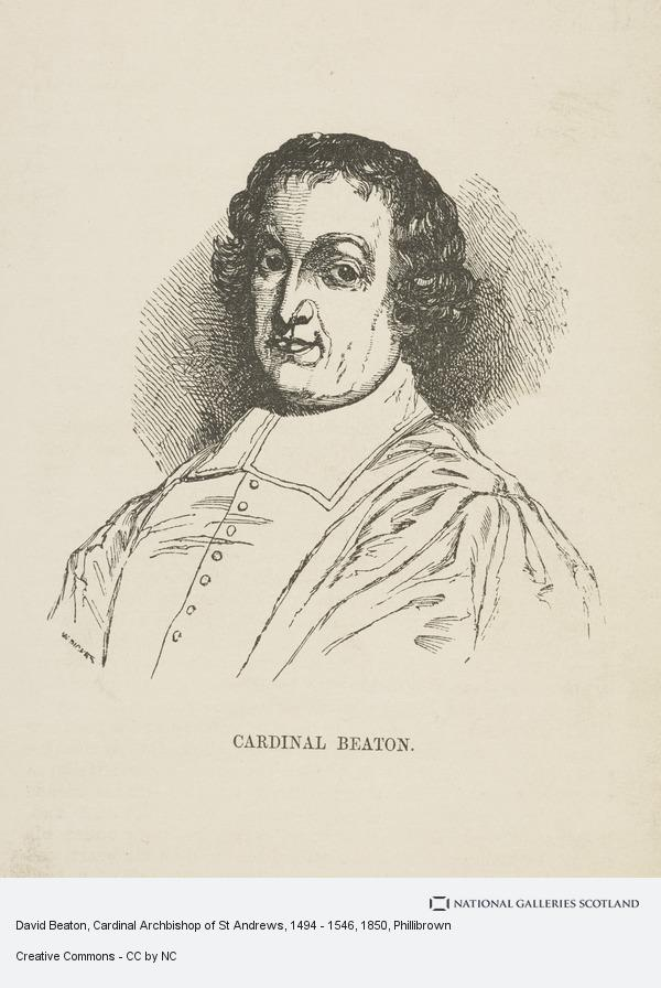 Phillibrown, David Beaton, Cardinal Archbishop of St Andrews, 1494 - 1546