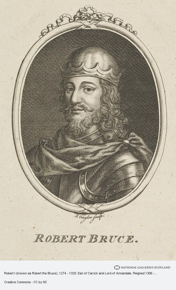 Isaac Taylor, Robert I (known as Robert the Bruce), 1274 - 1329. Earl of Carrick and Lord of Annandale. Reigned 1306 - 1329