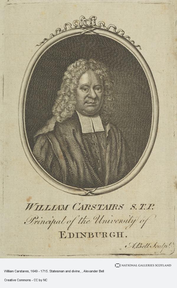 Alexander Bell, William Carstares, 1649 - 1715. Statesman and divine