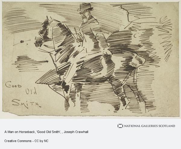 Joseph Crawhall, A Man on Horseback, 'Good Old Smith'