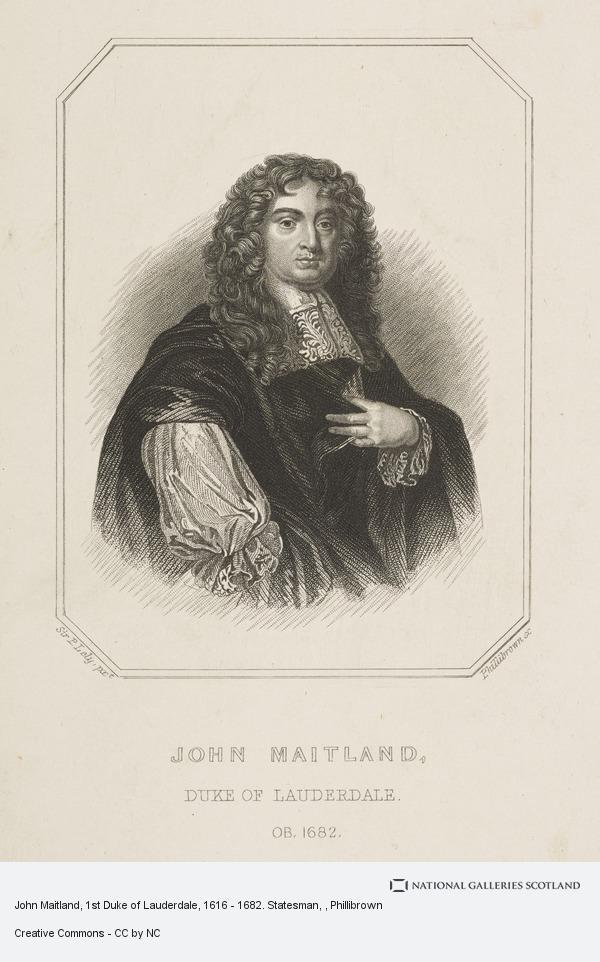 Phillibrown, John Maitland, 1st Duke of Lauderdale, 1616 - 1682. Statesman
