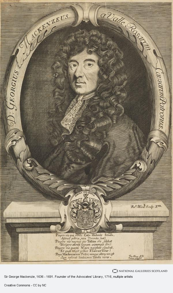 R. Wood, Sir George Mackenzie, 1636 - 1691. Founder of the Advocates' Library