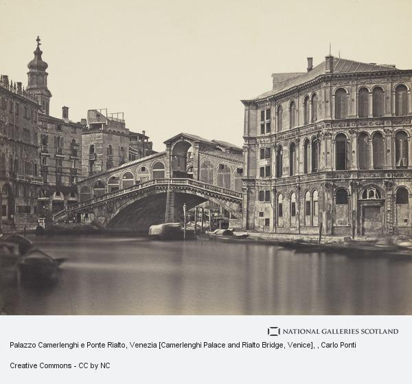 Carlo Ponti, Palazzo Camerlenghi e Ponte Rialto, Venezia [Camerlenghi Palace and Rialto Bridge, Venice]