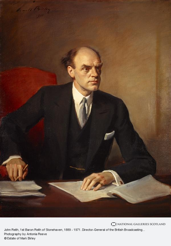 Sir Oswald Birley, John Reith, 1st Baron Reith of Stonehaven, 1889 - 1971. Director-General of the British Broadcasting Corporation (1933)