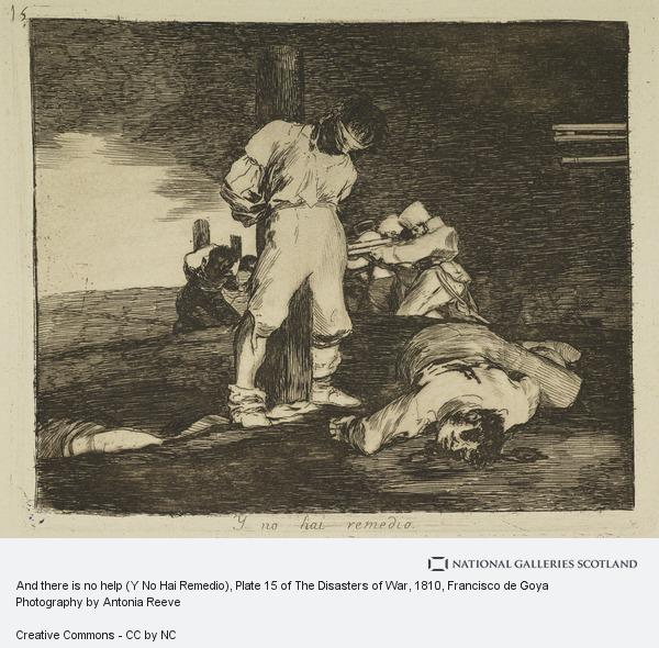 Francisco de Goya y Lucientes, And there is no help (Y No Hai Remedio), Plate 15 of The Disasters of War
