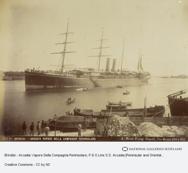 Achille Mauri, Brindisi - Arcadia Vapore Della Compagnia Peninsolare, P & O Line S.S. Arcadia [Peninsular and Oriental Steam Navigation Company, SS Arcadia,...
