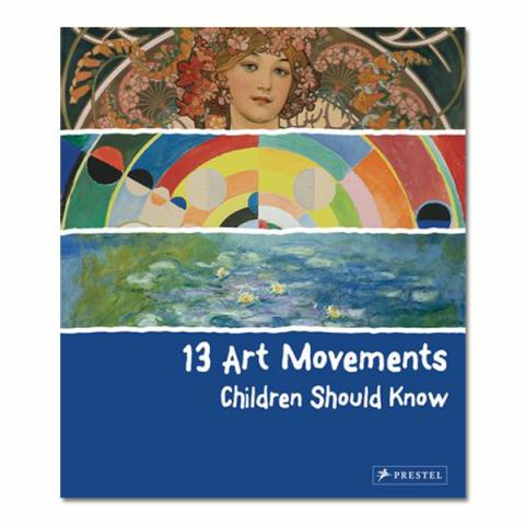 13 art movements children should know (hardback)