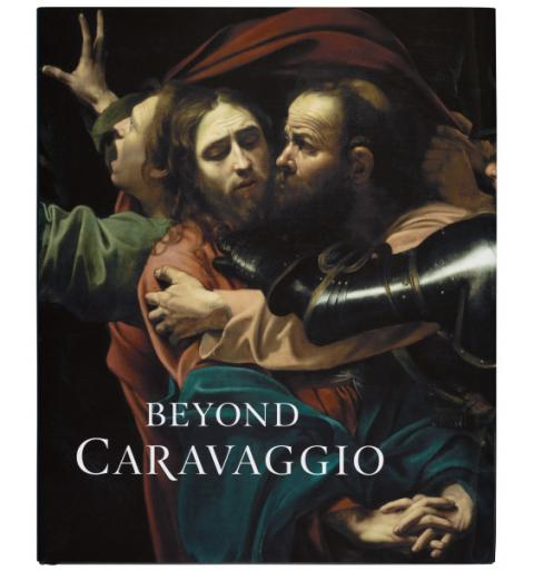 Beyond Caravaggio Exhibition Hardback Book