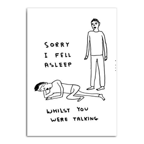 Sorry I fell asleep by David Shrigley greeting card