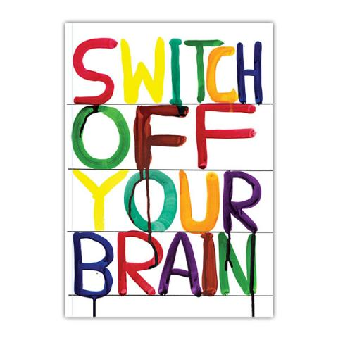 Switch off your brain by David Shrigley A6 notebook