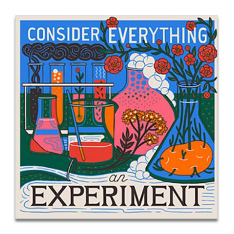 Consider everything an experiment greeting card