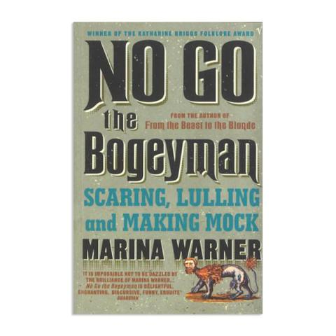 No Go the Bogeyman: Scaring, Lulling and Making Mock (paperback)