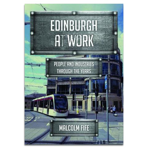 Edinburgh at work: People and industries through the years (paperback)
