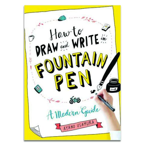 How to draw and write in fountain pen: A modern guide (paperback)