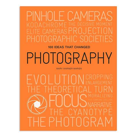 100 Ideas that Changed Photography (paperback)
