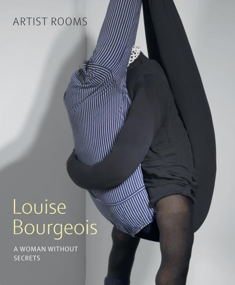 Louise Bourgeois: A Woman without Secrets Exhibition Catalogue