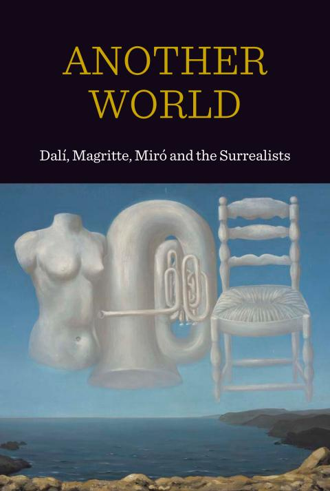 Companion Guide; Another World: Dali, Magritte, Miro and the Surrealists