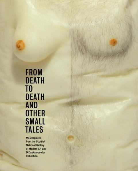From Death to Death and Other Small Tales Exhibition Catalogue