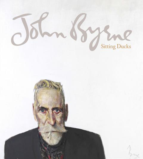 John Byrne: Sitting Ducks Exhibition Catalogue