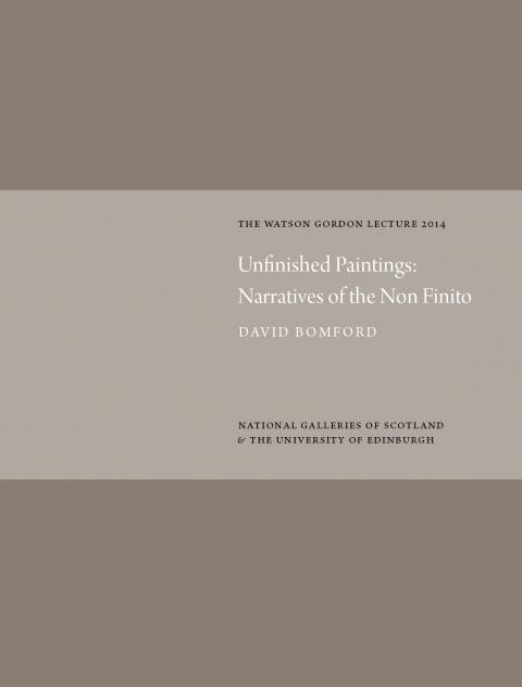 Watson Gordon Lecture Series; Unfinished Paintings: Narratives of the Non-Finito