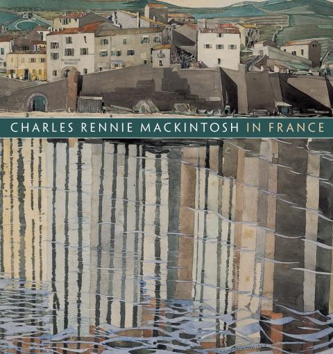 Charles Rennie Mackintosh in France Exhibition Catalogue