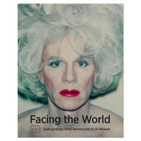 Facing the World: Self-portraits from Rembrandt to Ai Weiwei Exhibition Catalogue