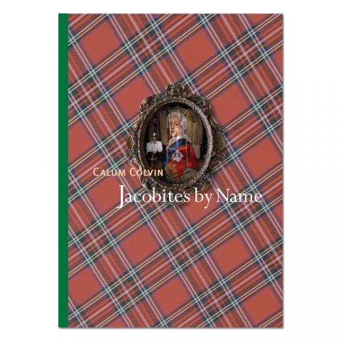 Jacobites by Name Calum Colvin Artist's Edition Book