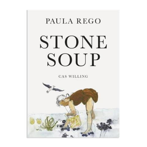 Stone Soup by Cas Willing and Paula Rego (hardback)