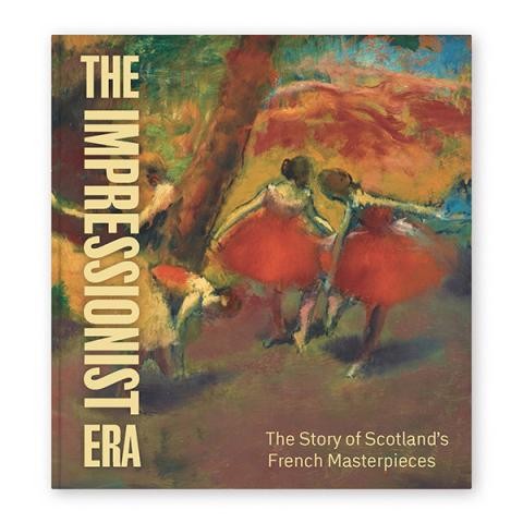 Pre-order The Impressionist Era: The Story of Scotland's French Masterpieces (paperback)
