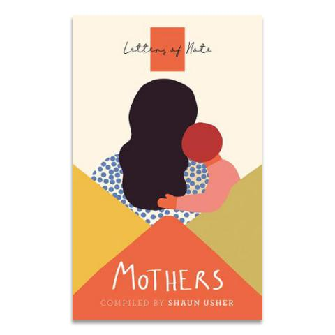 Letters of note: Mothers (paperback)