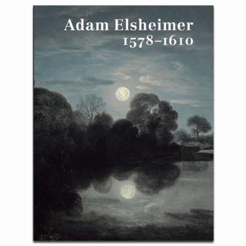 Adam Elsheimer, 1578-1610 Exhibition Book