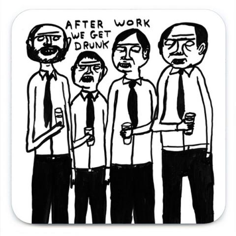 After work we get drunk by David Shrigley coaster
