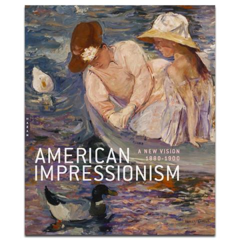 American Impressionism, A New Vision, 1880-1900 Exhibition Catalogue