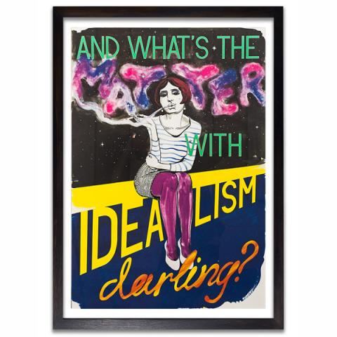 And What's the Matter with Idealism Darling by Charles Avery Poster Print