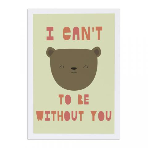 Can't bear to be without you greeting card