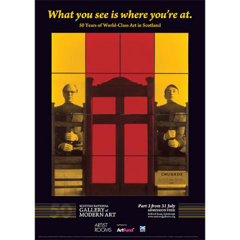 What you see is where you're at Part 3 'CRUSADE' Gilbert & George Exhibition Poster