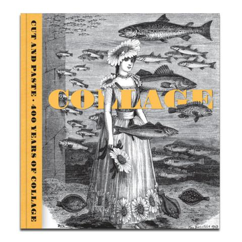 Cut and Paste 400 Years of Collage (paperback)