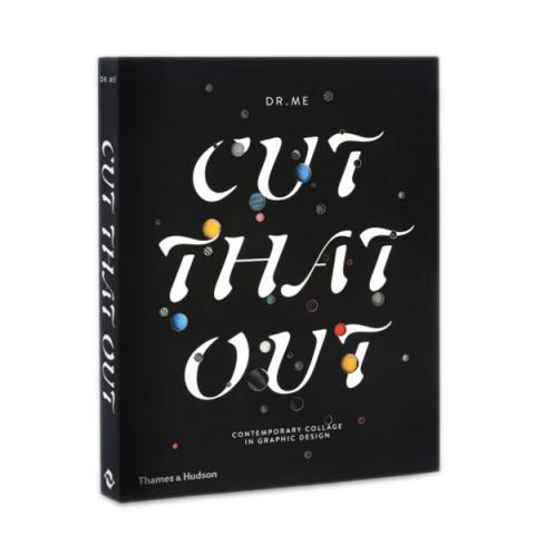 Cut That Out: Contemporary Collage in Graphic Design by DR.ME (paperback)