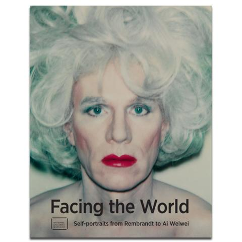 Facing the World: Self-portraits from Rembrandt to Ai Weiwei exhibition book